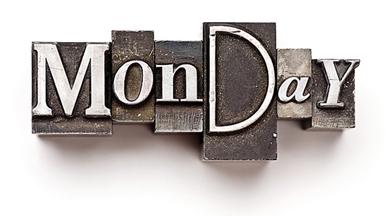 It's Monday Again