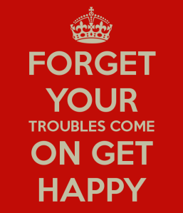 forget-your-troubles-come-on-get-happy-2