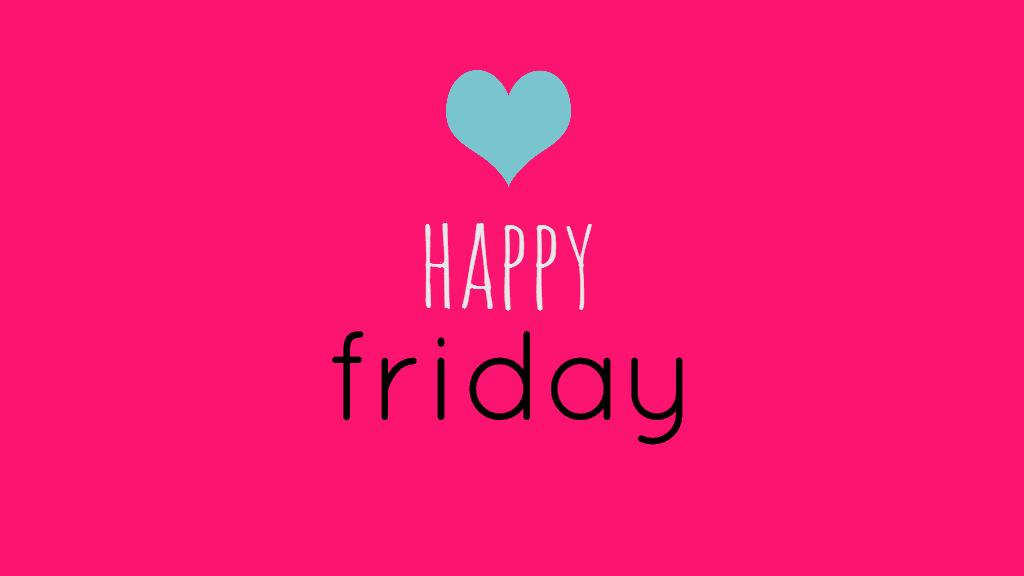 Happy Friday GoodPeople