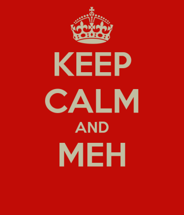 keep-calm-and-meh-12