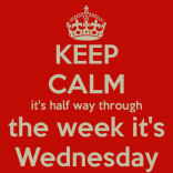 keep-calm-it-s-half-way-through-the-week-it-s-wednesday-3