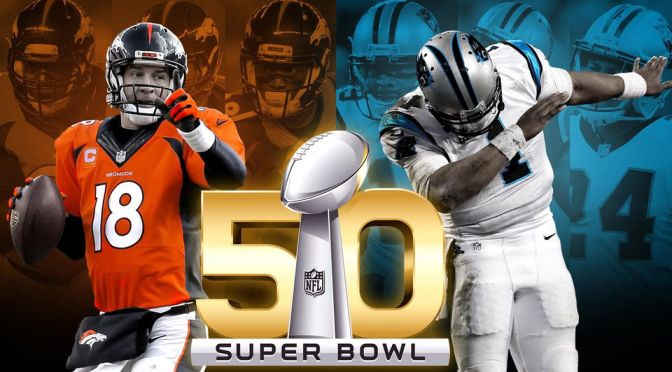 #Superbowl 50 – Panthers vs. Broncos – The Big Game Sunday