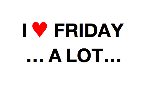 i heart friday