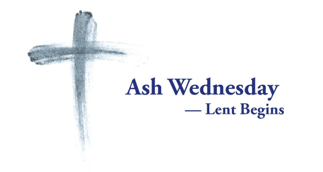 Today Is Ash Wednesday, The Beginning of Lent