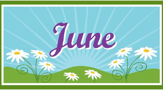 Welcome June 2016, What Do You Have For Us
