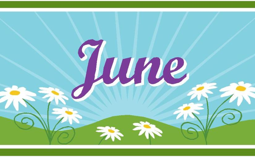 Welcome June 2016, What Do You Have ForUs