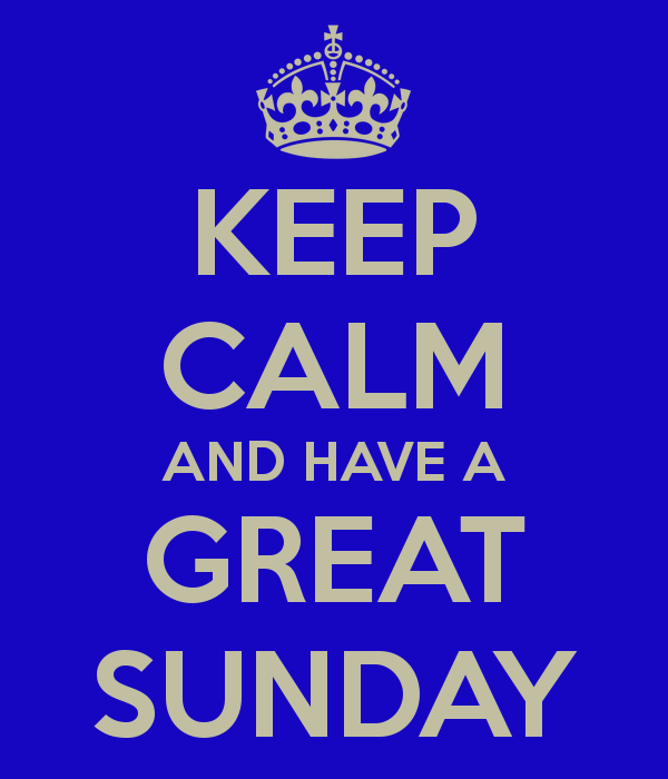keep-calm-and-have-a-great-sunday-1