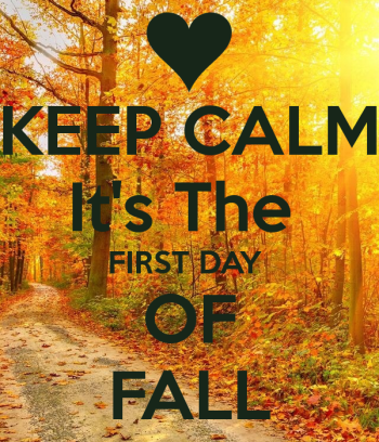 keep-calm-its-the-first-day-of-fall-2