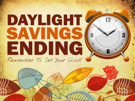 Turn Your Clocks Back, Daylight Saving Time Ends Sunday Morning