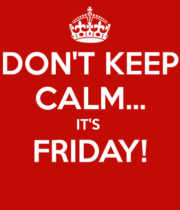 don-t-keep-calm-it-s-friday-47