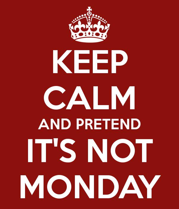 pretend-its-not-monday-meme