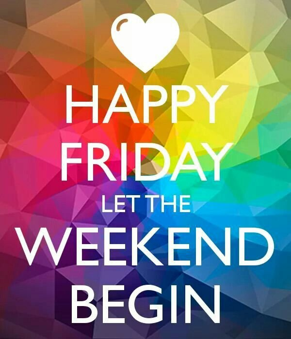Happy Friday Friends The Weekend Is Almost Here The Tony Burgess Blog